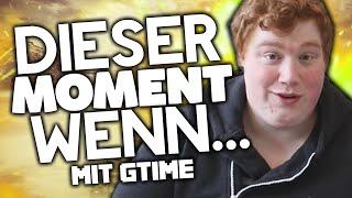 LUSTIGE MOMENTE DIE JEDER KENNT! - mit GTime