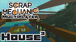 Let's Make A House! Part 3 - Let's Play Scrap Mechanic - Part 78