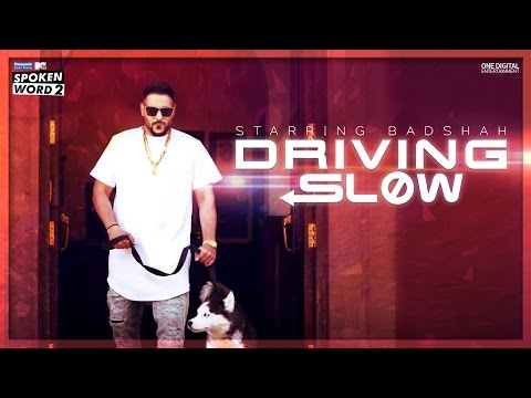 Driving Slow   Badshah   Official Music Video   Panasonic Mobile MTV Spoken Word 2