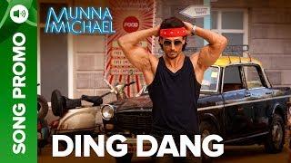 Ding Dang - Lyrical Song Promo 03   Munna Michael 2017