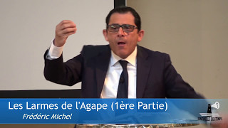 Les Larmes de l'Agape (1ère Partie) | Frédéric Michel