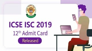 ICSE ISC 12th Admit Card 2019: Released