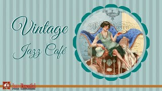 Vintage Jazz Cafè Mix - 1920s, 30s, 40s | Swing & Jazz