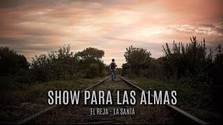 El Reja - Show Para las Almas ft.  La Santa