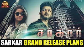 Sarkar Grand Release Plans | Sarkar Teaser | Sarkar Trailer | Sarkar Songs | Thalapathy Vijay