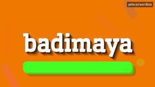 BADIMAYA - HOW TO PRONOUNCE IT!?