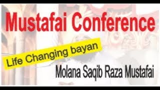 Molana Saqib Raza Mustafai |Mustafai Conference 2018 | Life Changing Bayan  | Deen e Islam Tube |