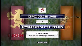 Currie Cup 2017 - Xerox Golden Lions vs Toyota Free State Cheetahs