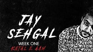 Katal é Aam ft. Frisk | WEEK 1 | JAY SEHGAL | SE1 - EP1