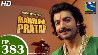 Bharat Ka Veer Putra Maharana Pratap - महाराणा प्रताप - Episode 383 - 17th March 2015