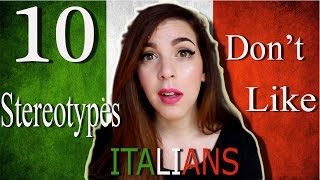 10 Stereotypes ITALIANS Don't Like