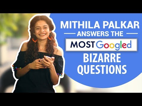 Mithila Palkar answers the most googled bizarre questions | Bollywood | Pinkvilla