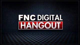 FNC Digital Hangout - Wednesday, July 27