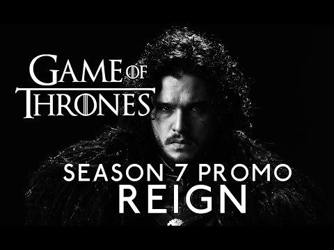 Game of Thrones Season 7 Promo Reign