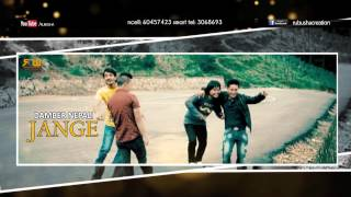 jange by damber nepali official promo