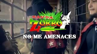 Banda Zorro   No Me amenaces