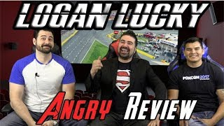 Logan Lucky Angry Movie Review
