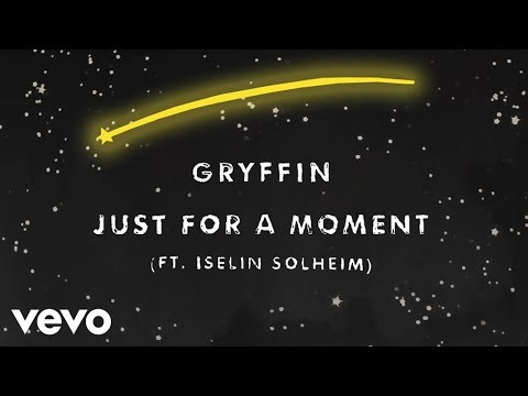 Gryffin - Just For A Moment (Audio) ft. Iselin