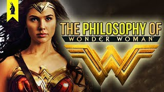 The Philosophy of Wonder Woman – Wisecrack Edition