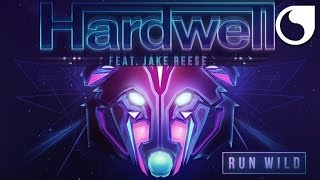 Hardwell Ft. Jake Reese - Run Wild (Extended Mix)