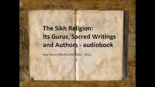 The Sikh Religion: Its Gurus, Sacred Writings and Authors (FULL Audiobook)