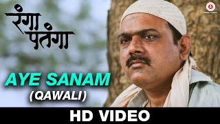 Aye Sanam (Qawali) - Rangaa Patangaa | Adarsh Shinde | Kaushal Inamdar