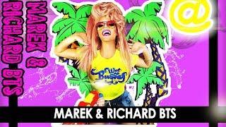 Marek + Richard BTS