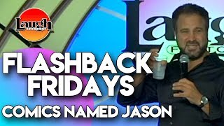 Flashback Fridays | Comics Named Jason | Laugh Factory Stand Up Comedy