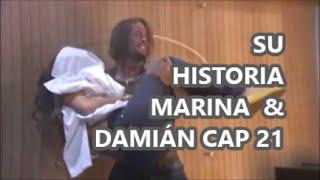 SU HISTORIA MARINA & DAMIÁN CAP 21