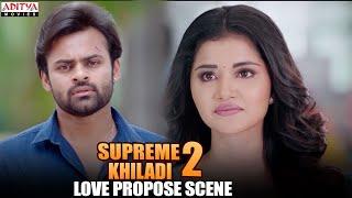 Anupama Love Propose To Sai Dharam Tej   Supreme Khiladi 2 Scenes   Sai Dharam Tej , Anupama