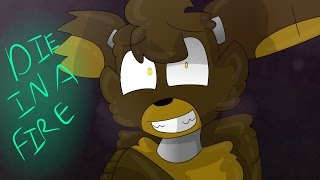 Die In A Fire Fnaf Animation ( thx for 16,000 subs~)