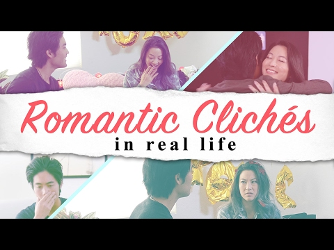 Romantic Cliches in Real Life!