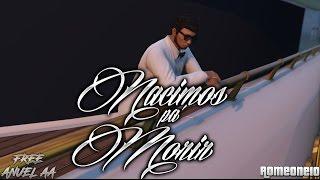 Nacimos Para Morir - Anuel AA (Feat. Jory Boy) (Video Oficial) (GTA V) (GTA ONLINE)