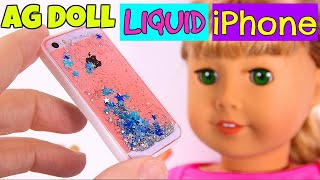 DIY American Girl Doll Liquid iPhone
