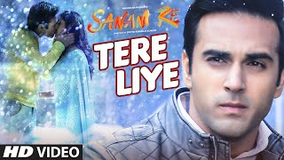 Tere Liye VIDEO SONG | 'SANAM RE' | Pulkit Samrat, Yami Gautam | Divya khosla Kumar