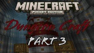 Part 3 - Dungeon Craft - Minecraft Pocket Edition