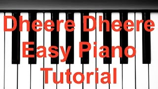 Dheere Dheere Se Meri Zindagi   Easy Piano Tutorial