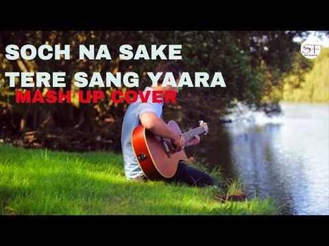 SOCH NA SAKE  by Arijit Singh    Tere sang Yaara by Atif Aslam   Cover by  Niraj R Shakya   2017