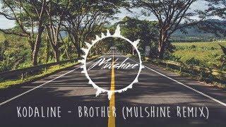 Kodaline - Brother (Mulshine Remix)