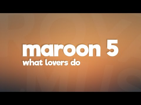 Maroon 5 - What Lovers Do (Lyrics  Lyric Video) feat. SZA