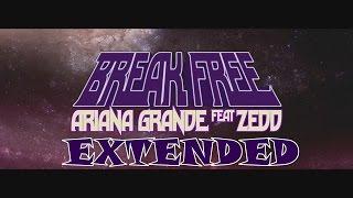 Ariana Grande - Break Free ft. Zedd (Extended) (Audio)