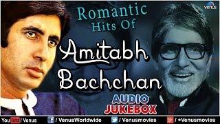 """Amitabh Bachchan"" Romantic Hits | Audio Jukebox"