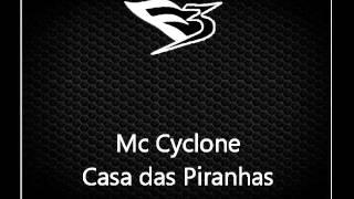 Mc Cyclone - Casa das Piranhas [OS BRABOS PRODUÇÕES]