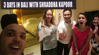 3 Days in Bali With Shraddha Kapoor