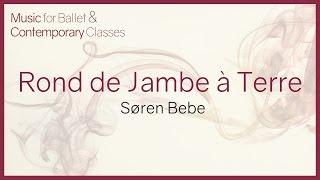 Music for Ballet Class. Rond de Jambe à Terre