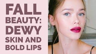 Fall Beauty Trend: Dewy Skin & Bold Lips