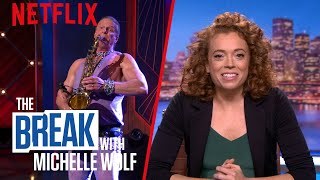 The Break with Michelle Wolf | Saxophone Apologies | Netflix