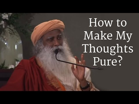 How to Make My Thoughts Pure?