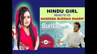 Hindu Girl Reacts To QASEEDA BURDAH SHARIF | QASIDA BURDA | QASIDA BURDAH | QASEEDA BURDAH|REACTION|