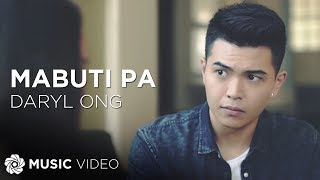 Daryl Ong - Mabuti Pa (Official Music Video)